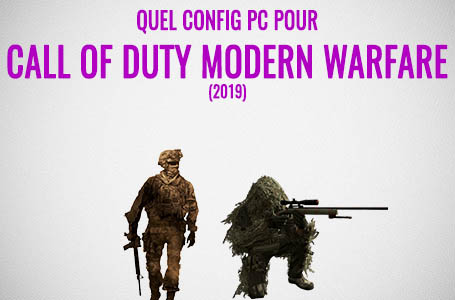 Quel configuration PC pour jouer à Call of Duty Modern Warfare (2019) ?