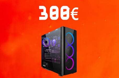PC Gamer à 300€ – Config PC complète entrée de gamme