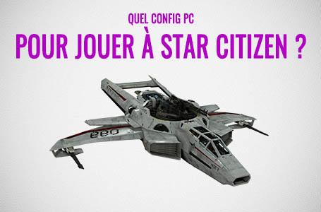Quel configuration PC pour faire tourner Star Citizen ?