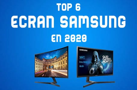 Les 6 meilleurs écrans PC Samsung en 2020 (Comparatif)