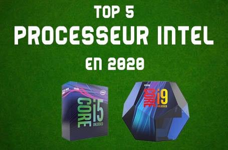 Les 5 Meilleurs Processeurs Intel en 2020 (Comparatif)